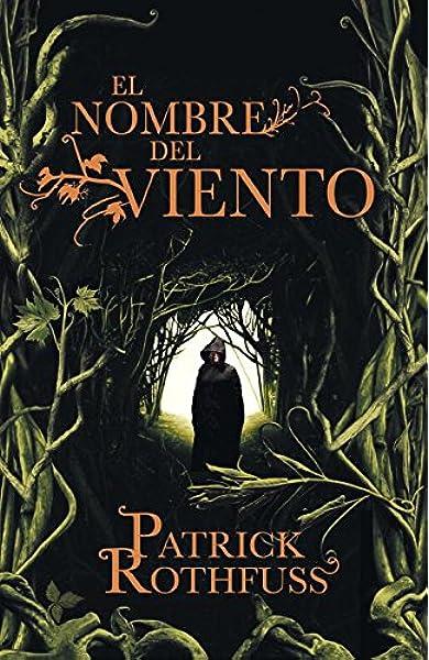 El nombre del viento (Crónica del asesino de reyes): Amazon.es: Rothfuss, Patrick, Gemma Rovira Ortega;: Libros
