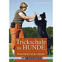 Trickschule für Hunde: Kunststücke leicht erlernen (Cadmos Hundebuch)