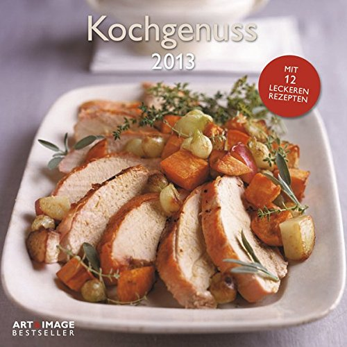 Kochgenuss 2013 Broschürenkalender: mit Rezepten