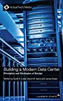 Building a Modern Data Center: Principles and Strategies of Design