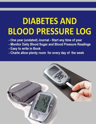 Diabetes and Blood Pressure Log: Diabetics can monitor Blood Sugar and Blood Pressure levels and record in this handy fill in the blank book. Diabetic ... daily of readings. Undated pages 1 full year. (Blood Pressure Diabetes compare prices)