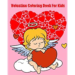 Valentine Coloring Book For Kids: Jumbo Coloring Book and Activity Book in One