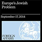 img - for Europe's Jewish Problem: The Misunderstood Rise of European Anti-Semitism book / textbook / text book