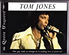 Tom Jones [Quote Unquote] by Roger St.Pierre