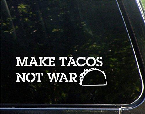 Make Tacos Not War - 8-3/4