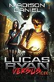 Lucas Ryan Versus: The Hive (The Lucas Ryan Versus Series Book 1)