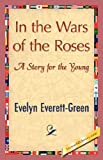 In the Wars of the Roses, Evelyn Everett-Green, 1421848198
