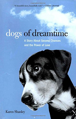 Dogs of Dreamtime: A Story About Second Chances And The Power Of Love ebook