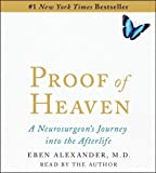 img - for Proof of Heaven: A Neurosurgeon's Near-Death Experience and Journey into the Afterlife by Alexander M.D., Eben Unabridged (2012) Audio CD book / textbook / text book