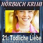 Tödliche Liebe (Hörbuch Krimi 21) | K.-H. Weimer,Wilfried Hary