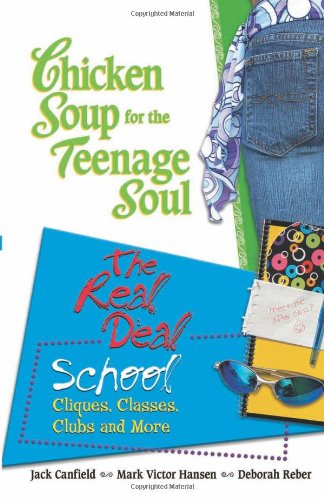 Chicken Soup Teenage Soul Real Deal School (Chicken Soup for the Soul)