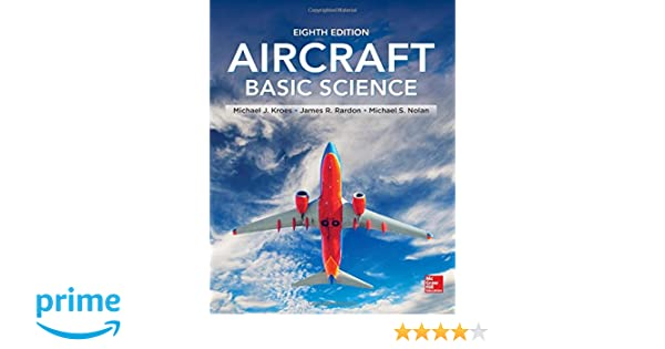 Aircraft Basic Science, Eighth Edition (Aviation): Michael Kroes ...