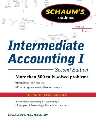 By Baruch Englard Schaums Outline of Intermediate Accounting I, Second Edition (Schaum's Outline Series) (2nd Edition)