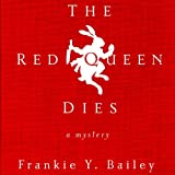 The Red Queen Dies: A Mystery (Detective Hannah McCabe) by Frankie Y. Bailey front cover