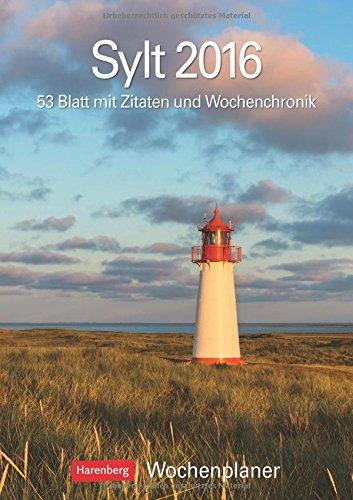 Sylt 2016: Wochenplaner, 53 Blatt mit Zitaten und Wochenchronik