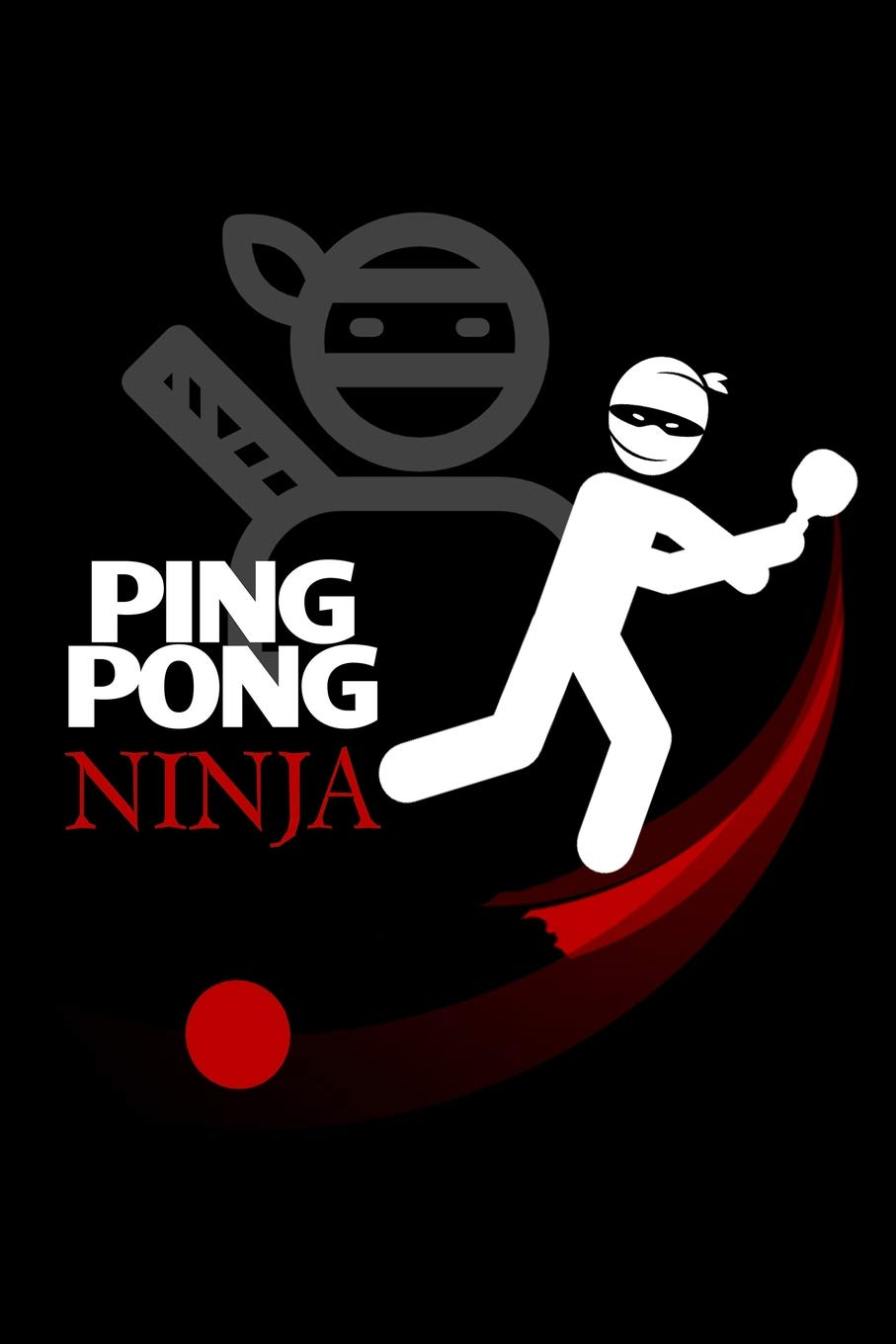 Ping Pong Ninja: Blank Lined Journal to Write In - Ruled ...
