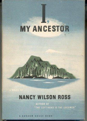 I, My Ancestor by Nancy Wilson Ross