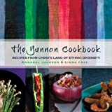 Front cover for the book The Yunnan Cookbook: Recipes from China's land of ethnic diversity by Annabel Jackson