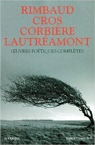 Oeuvres poetiques completes arthur rimbaud lautreamont charles cros tristan corbiere