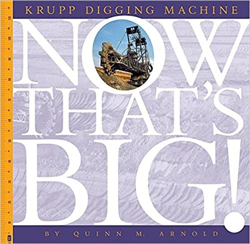Book Krupp Digging Machine (Now That's Big) by Quinn M Arnold (2016-07-15)