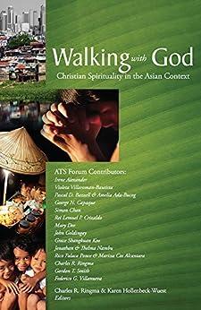 Walking With God: Christian Spirituality in the Asian Context by [Ringma, Charles, Crizaldo, Rei Lemuel, Alexander, Irene, Villaroman-Bautista, Violeta, Smith, Gordon]