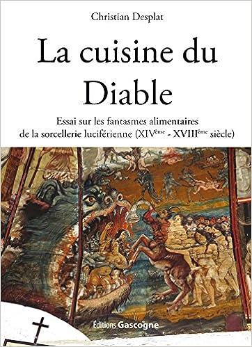 La Cuisine Du Diable Essai Sur Les Fantasmes Alimentaires De La