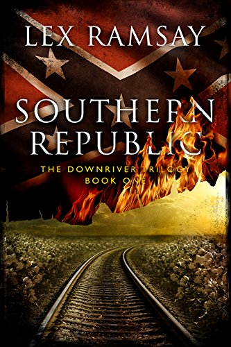 "5-Star Alternative History that asks: ""What would our world look like today if the South had won the Civil War?""  Southern Republic by Lex Ramsay"