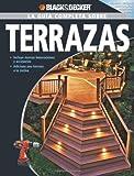 La Guia Completa sobre Terrazas: Incluye nuevas innovaciones y accesorios adicione una terraza a la cocina (Black & Decker Complete Guide) (Spanish Edition)