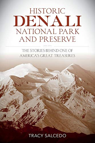 Historic Denali National Park and Preserve: The Stories Behind One of America