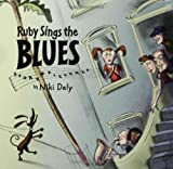 Ruby Sings the Blues, Niki Daly, 1599900297
