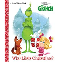 Who Likes Christmas? (Illumination's The Grinch) (Little Golden Book)