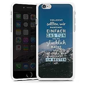 Carcasa Design Funda para Apple iPhone 6 silicona case blanco - Vielleicht sollten wir manchmal