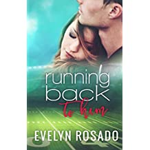 Running Back To Him (The Northern High Series Book 1)