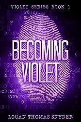Becoming Violet (Violet Series Book 1)