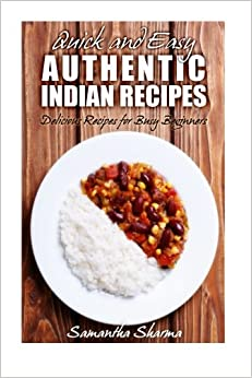 Book Quick and Easy Authentic Indian Recipes: Delicious Recipes for Busy Beginners: Volume 2
