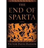 img - for [ The End of Sparta ] By Hanson, Victor Davis ( Author ) [ 2011 ) [ Hardcover ] book / textbook / text book
