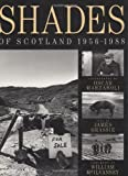 Shades of Scotland, 1956-1988, James Grassie, 1851582134