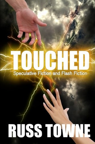 Touched: Speculative and Flash Fiction