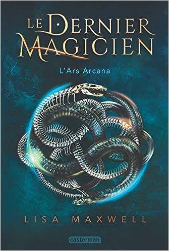 L'Ars Arcana - Tome 1 : Le Dernier Magicien de Lisa Maxwell 51VkgYCmPVL._SX333_BO1,204,203,200_