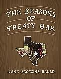 The Seasons of Treaty Oak