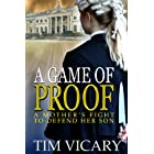 A Game of Proof: A Mother's Fight to Defend her Son, a gripping and enthralling legal thriller (The Trials of Sarah Newby ser