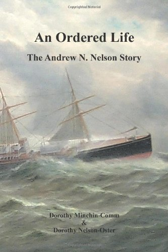 An Ordered Life: The Andrew N. Nelson Story