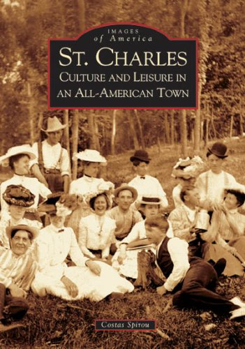 St. Charles: Culture and Leisure In An All-American Town   (IL) (Images of - Center Charles Town St
