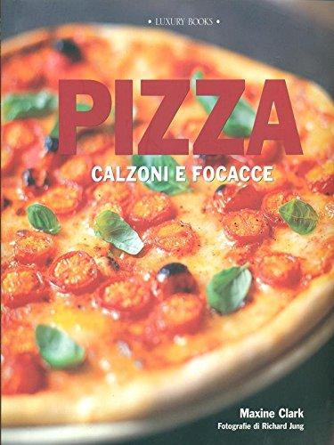 PIZZA CALZONE & FOCACCIA.
