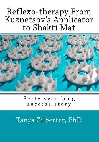 Reflexo-therapy From Kuznetsov's Applicator to Shakti Mat: Forty year-long success story - 9 Applicators