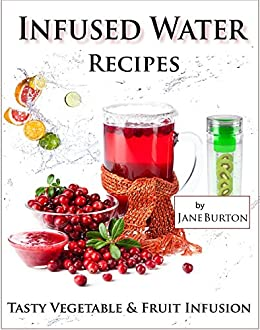Infused Water Recipes Vegetable Infusion ebook product image