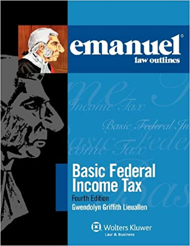 Emanuel Law Outlines: Basic Federal Income Tax, Fourth Edition
