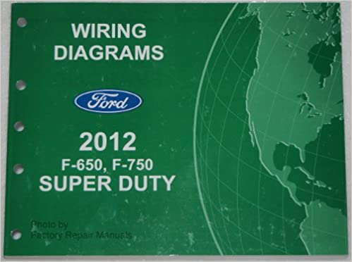 ford f650 super duty fuse diagram 2012 f650 f750 wiring diagram ford amazon com books  2012 f650 f750 wiring diagram ford