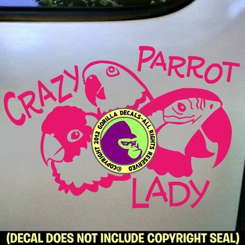 The Gorilla Farm Crazy Parrot Lady Macaw Amazon Conure Bird Parrots Vinyl Decal Sticker Car Window Door Wall Sign Pink