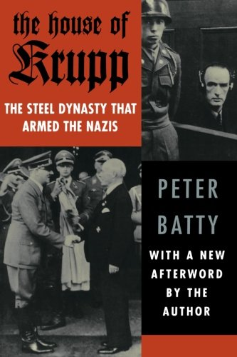 The House of Krupp: The Steel Dynasty that Armed the Nazis